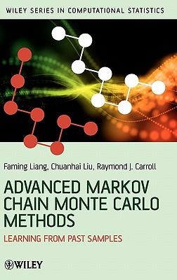 Advanced Markov Chain Monte Carlo Methods By Liang, Faming/ Liu, Chuanhai/ Carroll, Raymond J.